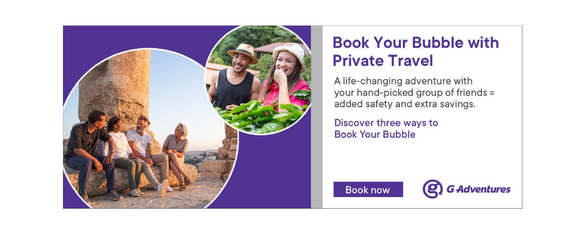 Book Your Bubble with G Adventures