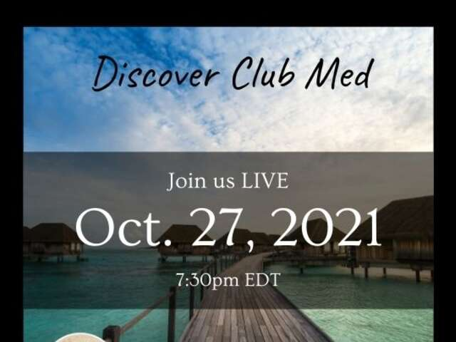 'Discover the World with Club Med' - Oct 27th, 7:30EDT